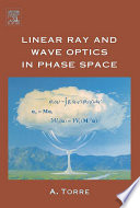 Linear Ray And Wave Optics In Phase Space book