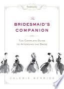 The Bridesmaid S Companion