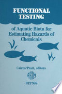Functional Testing of Aquatic Biota for Estimating Hazards of Chemicals