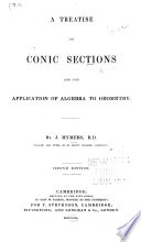 A Treatise on Conic Sections and the Application of Algebra to Geometry