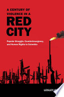A Century of Violence in a Red City