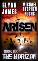 Arisen  Book Six   the Horizon