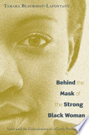 Behind the Mask of the Strong Black Woman