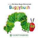 Die kleine Raupe Nimmersatt   Buggybuch