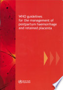 Who Guidelines For The Management Of Postpartum Haemorrhage And Retained Placenta