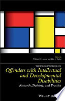 The Wiley Handbook on Offenders with Intellectual and Developmental Disabilities