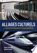 Alliages culturels: La societe française en transformation