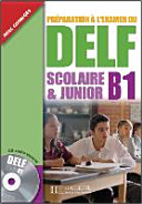 DELF Scolaire & Junior B1. Livre + CD audio + Transcription + Corrigés