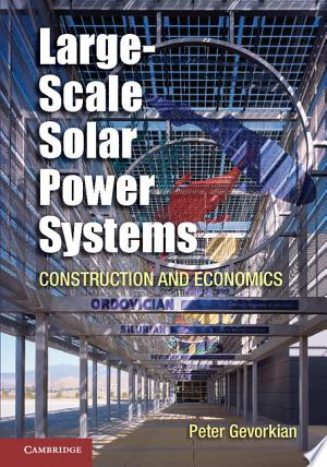 Large-Scale Solar Power Systems: Construction and Economics - ISBN:9781107027688