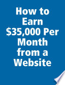 How to Earn  35 000 Per Month from a Website