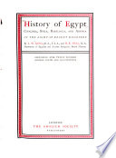 History of Egypt  Chaldea  Syria  Babylonia  and Assyria  King  L  W   Hall  H  R  History of Egypt  Chaldea  Syria  Babylonia  and Assyria in the light of recent discovery