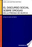 El discurso social sobre drogas en la prensa de Murcia