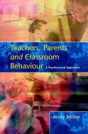 Teachers  parents and classroom behaviour