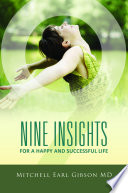 Nine Insights for a Successful and Happy Life By Those Individuals Who Strive To Elevate