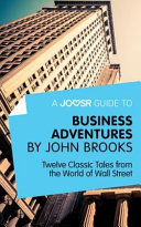 A Joosr Guide to Business Adventures by John Brooks