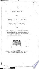 Abstract of the Two Acts, Passed 27th July and 11th August, 1803, for Enabling His Majesty More Effectually and Speedily to Exercise His Ancient and Undoubted Prerogative, in Requiring the Military Service of His Liege Subjects in Case of Invasion of the Realm