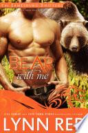 Bear With Me  Alpha Werebear Shifter Paranormal Romance