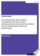 Die ökonomische Bedeutung der Gesundheitswirtschaft und des pharmazeutischen Sektors für Deutschland und die Bundesländer Berlin und Brandenburg