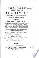 Trattato elementare di chimica presentato in un ordine nuovo dietro le scoperte moderne con figure del sig  Lavoisier     recato dalla francese all italiana favella e corredato di annotazioni da Vincenzo Dandolo veneto     Tomo primo   quarto