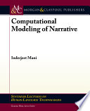 Computational Modeling of Narrative