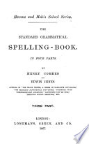 The standard grammatical spelling book  by H  Combes and E  Hines