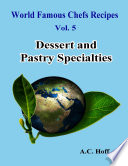 World Famous Chefs Recipes Vol  5  Dessert and Pastry Specialties