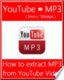 How to extract MP3 from YouTube Music Video for FREE        5min   10steps