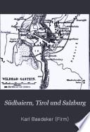 Südbaiern, Tirol und Salzburg
