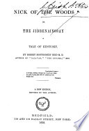 Nick of the woods  or  The Jibbenainosay  A tale of Kentucky     New edition  revised by the author Book PDF