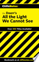 CliffsNotes on Doerr s All the Light We Cannot See