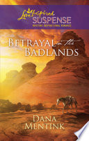 Betrayal in the Badlands  Mills   Boon Love Inspired