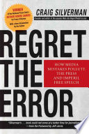 Regret The Error : press criticism! from craig silverman, proprietor of www.regrettheerror.com,...