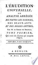 L   rudition universelle  ou analyse abr  de toutes les sc   des beaux arts et des belles lettres