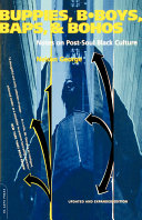Buppies, B-boys, Baps & Bohos : cultural study, contemporary black culture is chronicled through...