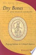 Dry Bones and Indian Sermons