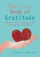 The Little Book of Gratitude Book