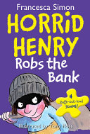 Horrid Henry Robs The Bank : to all the money he needs...