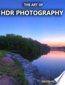 The Art of HDR Photography
