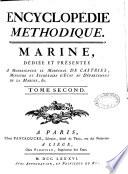 Encyclopédie méthodique. Marine, dédiée et présentée a monseigneur le maréchal de Castries,...