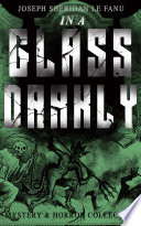 IN A GLASS DARKLY  Mystery   Horror Collection