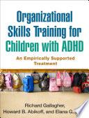 Organizational Skills Training For Children With Adhd