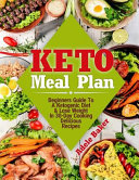 Keto Meal Plan Beginners Guide To A Ketogenic Diet Lose Weight In 30 Day Cooking Delicious Recipes