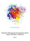 Praktische Theologie Der Evangelischen Kirche Augsb. Und Helvet. Confession