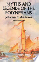 Myths and Legends of the Polynesians Creation Nature And Supernatural Love And War