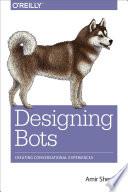 Designing Bots : google assistant, amazon alexa, and email...