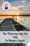 The Fisherman And His Wife In Modern English Translated