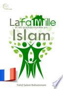 La famille et les qualités morales en Islam