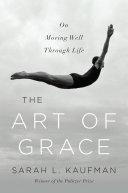 Ebook The Art of Grace Epub Sarah L. Kaufman Apps Read Mobile