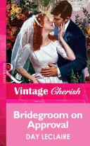 Bridegroom on Approval  Mills   Boon Vintage Cherish