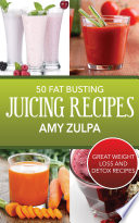 50 Fat Busting Juicing Recipes